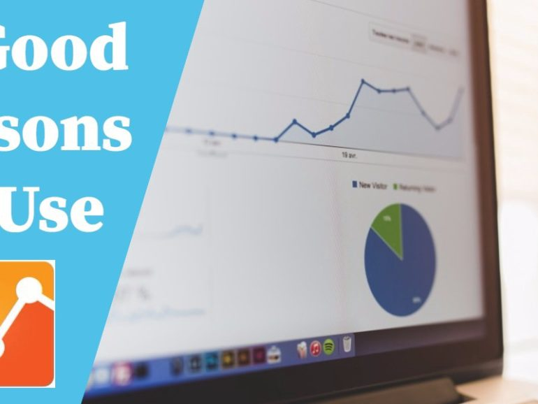 10 Good Reasons Why You Should Use Google Analytics