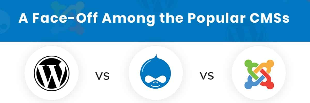 Drupal Vs WordPress Vs Joomla: Settling The Debate Once And For All